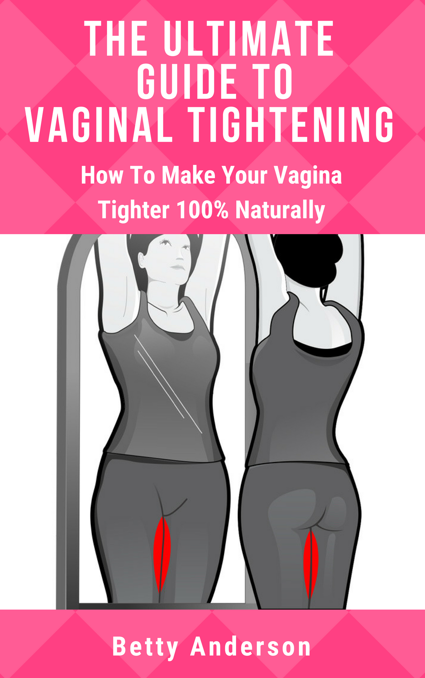 The Ultimate Guide To Vaginal Tightening